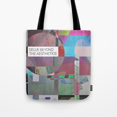 Delve Beyond The Aesthetics Tote Bag