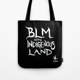 BLM on Indigenous Land Tote Bag