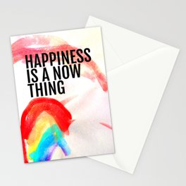 Happiness is a now thing Stationery Cards