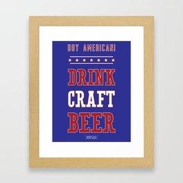 Buy American! Drink Craft Beer Framed Art Print