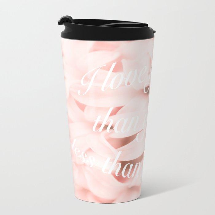 Be my Valentine... Metal Travel Mug