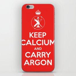 KEEP CALCIUM AND CARRY ARGON iPhone Skin