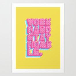 Work Hard Stay Humble Art Print