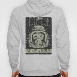 Houston - we have a Problem Hoody