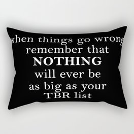 WHEN THINGS GO WRONG Rectangular Pillow