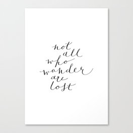 'Not All Who Wander Are Lost' Quote Calligraphy Hand Lettering Canvas Print