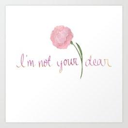 not your dear v2 Art Print