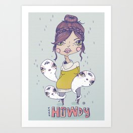 Howdy - From a girl with ghosts Art Print