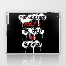 The Creative Adult Is The Child Who Survived Laptop & iPad Skin