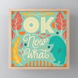 OK Now What 02 Framed Mini Art Print