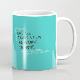 William Shakespeare Love All Quote Coffee Mug