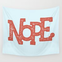 nope Wall Tapestries featuring NOPE. by Josh LaFayette