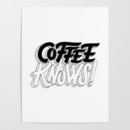 Coffee Knows Poster