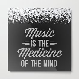 Music Medicine Mind Quote Metal Print