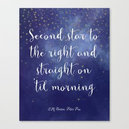Second star to the right and straight on 'til morning - J.M. Barrie, Peter Pan Canvas Print