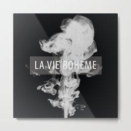 La Vie Boheme Metal Print