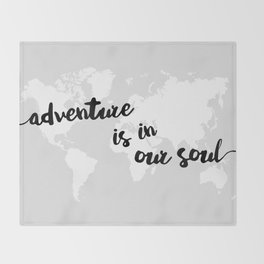 Adventure is in our Soul Throw Blanket
