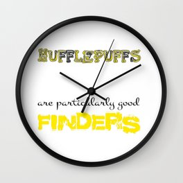 Hufflepuffs are particularly good FINDERS Wall Clock