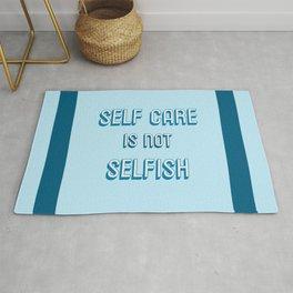SELF CARE IS NOT SELFISH Rug