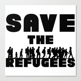 SAVE THE REFUGEES Canvas Print