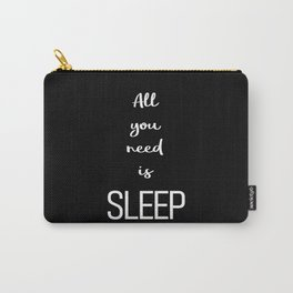 All you need is sleep Black Carry-All Pouch