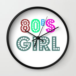 80s Girl Cute And Funny 80s Lover Gift Idea Design Wall Clock