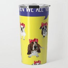 Political Pups - When We All Vote Travel Mug