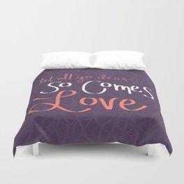 So Comes Love Duvet Cover