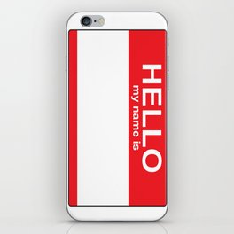HELLO my name is...white background iPhone Skin