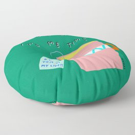 Tea time Self-love humor quote It's Me Time and This Is My Life Floor Pillow