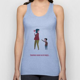 Sometimes women can be hungry... Unisex Tank Top