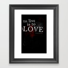 To live is to Love v3 Framed Art Print