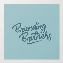 Branding Brothers turquoise Canvas Print