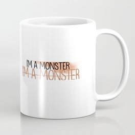 I'M A MONSTER Coffee Mug