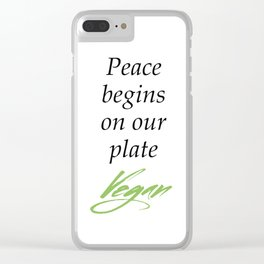 Peace begins on our plate - Vegan Clear iPhone Case
