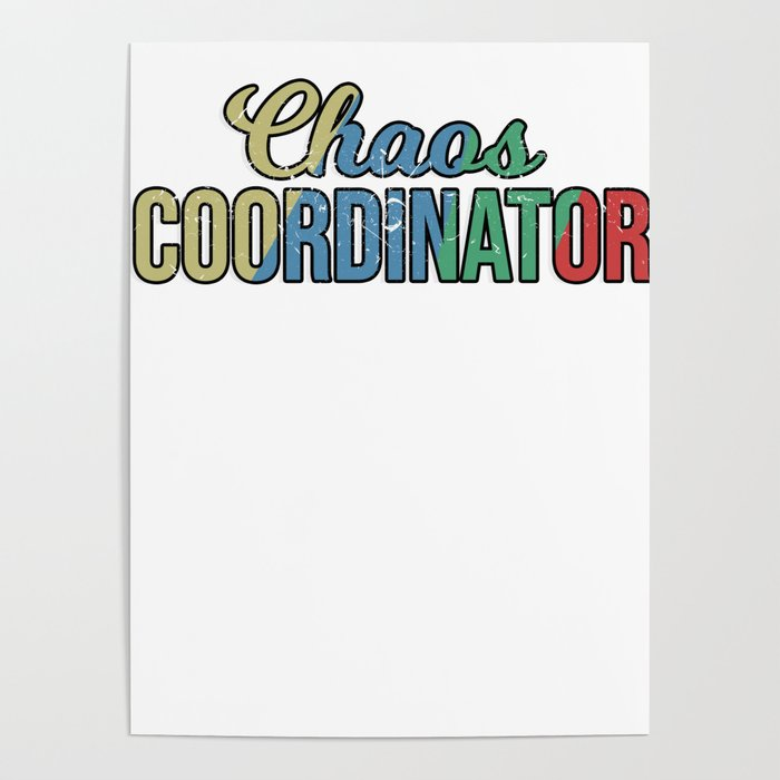 Retro Vintage Chaos Coordinator Funny Mom Dad Teacher Poster by tomgiant