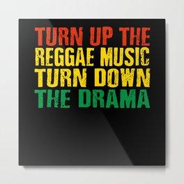 Funny Reggae Saying Metal Print