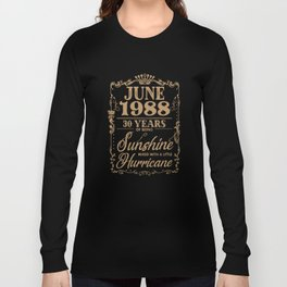 june 1988 30 years of being sunshine birthday t-shirts Long Sleeve T-shirt