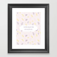 The good things are those Framed Art Print