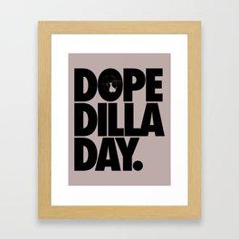 Dope Dilla Day Framed Art Print
