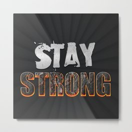 Stay Strong Quote Metal Print