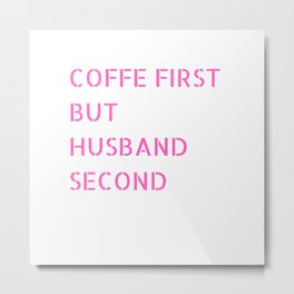 Coffee Quote Metal Print