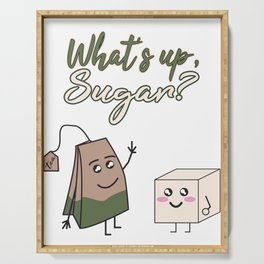 """Hilarious & cute Tea and sugar with good graphics Tee Design make fun of it saying """"What's up sugar? Serving Tray"""