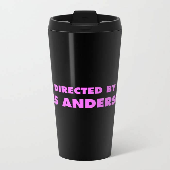 Directed By Wes Anderson Metal Travel Mug