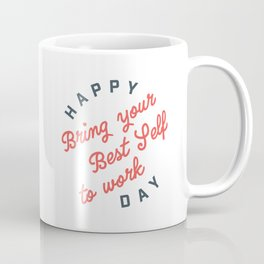 Bring Your Best Self to Work Coffee Mug