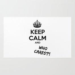 Keep calm and who cares?! Rug