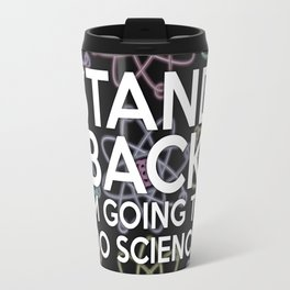Stand back I'm going to do science Travel Mug