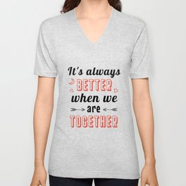 It's always better when we are together Unisex V-Neck