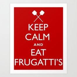EAT FRUGATTI'S Art Print