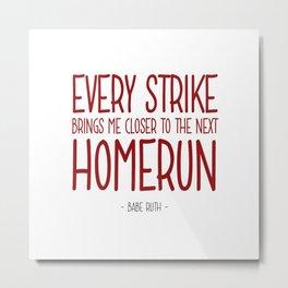 Next Homerun Quote - Babe Ruth Metal Print